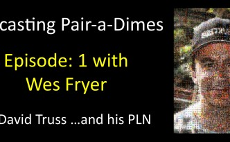 Podcasting Pairadimes 1 with Wes Fryer - Banner