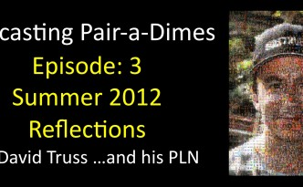 """Episode 3 - Summer 2012 Reflections"""