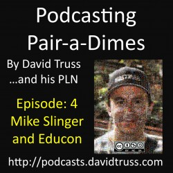 Podcasting-Pair-a-Dimes-Episode-004-Mike-Slinger-Educon