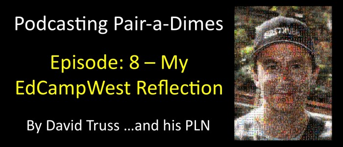 Podcasting-Pair-a-Dimes-008-My-EdCampWest-Reflections-Feature